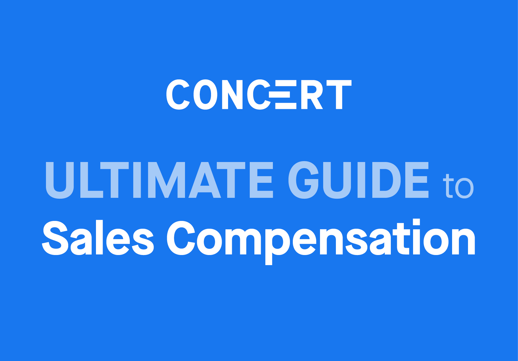 Concert's Ultimate Guide to Sales Compensation