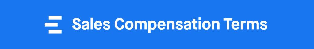 Sales Compensation: Sales Compensation Terms