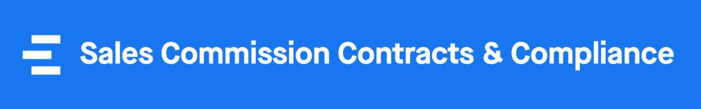 Sales Compensation: Sales Commission Contracts & Compliance